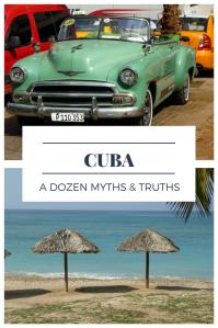 cuba_ a dozen myths & truths