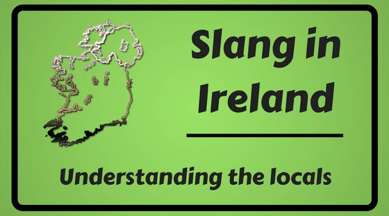 Slang words phrases in Ireland