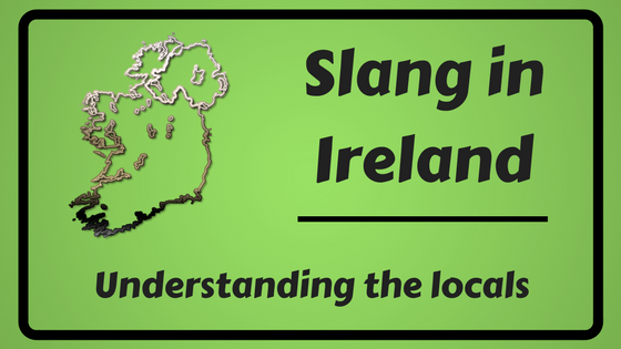 Slang words phrases in Ireland