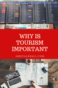 Why is tourism important