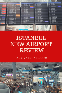 Istanbul Airport Review