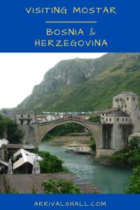 Visiting Mostar